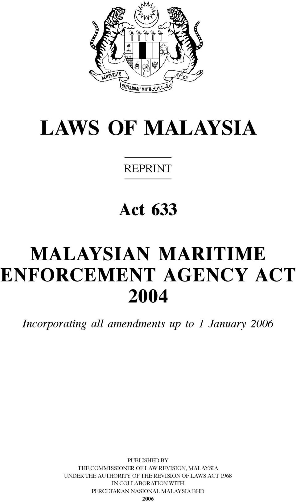 2006 Published by The Commissioner of Law revision, Malaysia Under the Authority of
