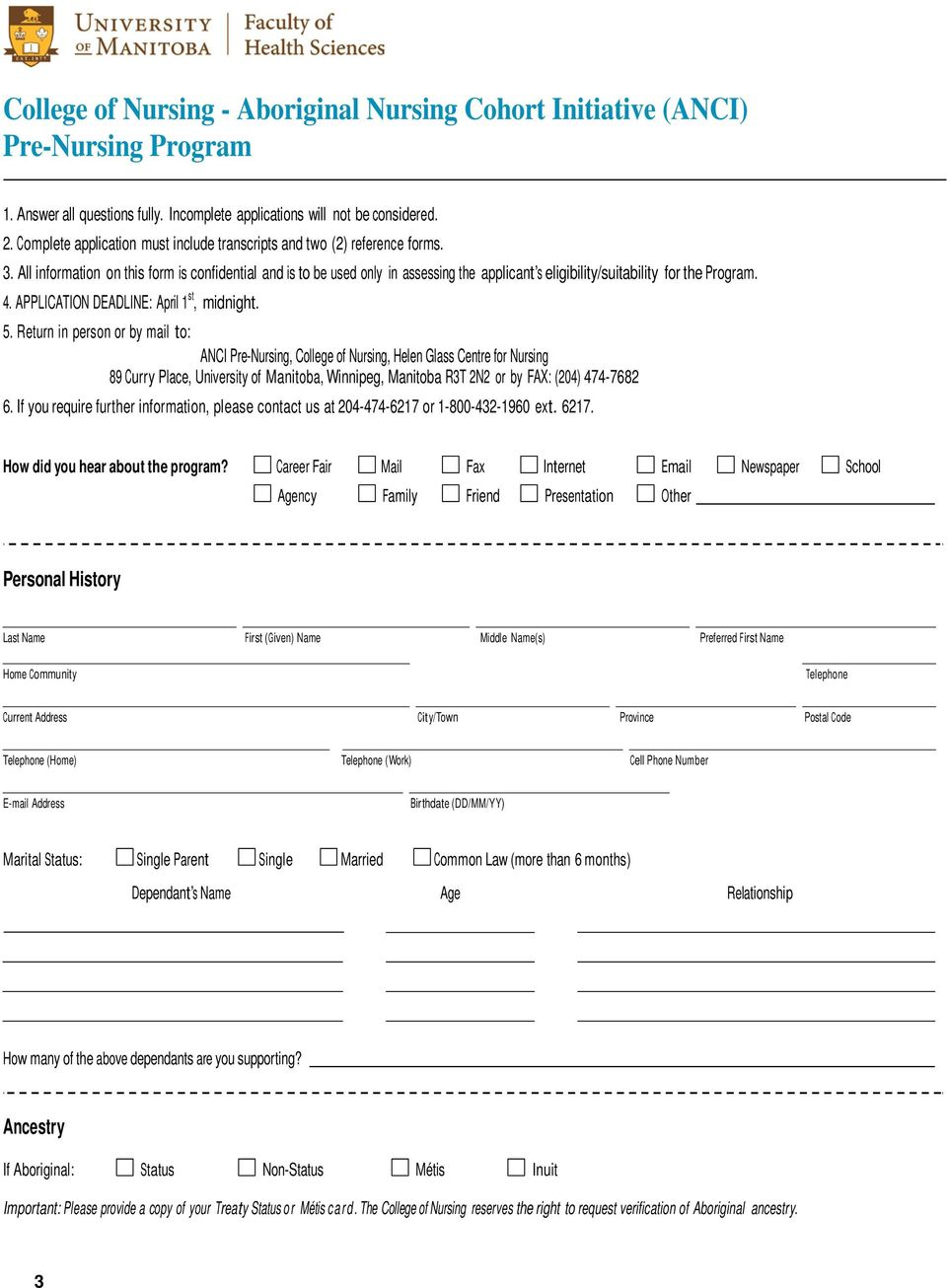 All information on this form is confidential and is to be used only in assessing the applicant s eligibility/suitability for the Program. 4. APPLICATION DEADLINE: April 1 st, midnight. 5.