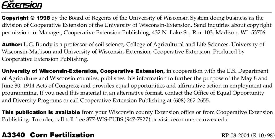 Bundy is a professor of soil science, College of Agricultural and Life Sciences, University of Wisconsin-Madison and University of Wisconsin-Extension, Cooperative Extension.