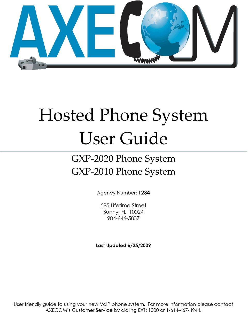 6/25/2009 User friendly guide to using your new VoIP phone system.