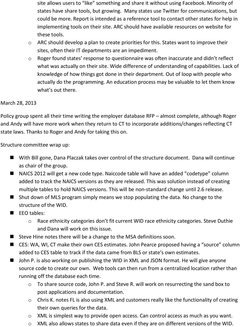 ARC should develop a plan to create priorities for this. States want to improve their sites, often their IT departments are an impediment.