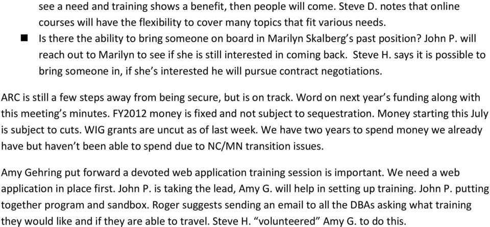 says it is possible to bring someone in, if she s interested he will pursue contract negotiations. ARC is still a few steps away from being secure, but is on track.