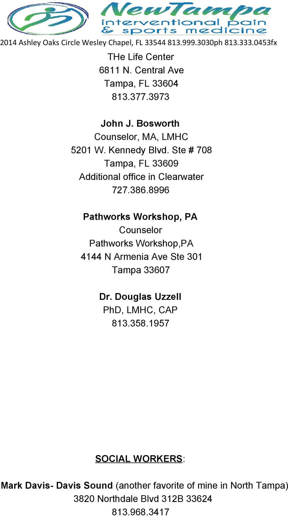 8996 Pathworks Workshop, PA Counselor Pathworks Workshop,PA 4144 N Armenia Ave Ste 301 Tampa 33607 Dr.