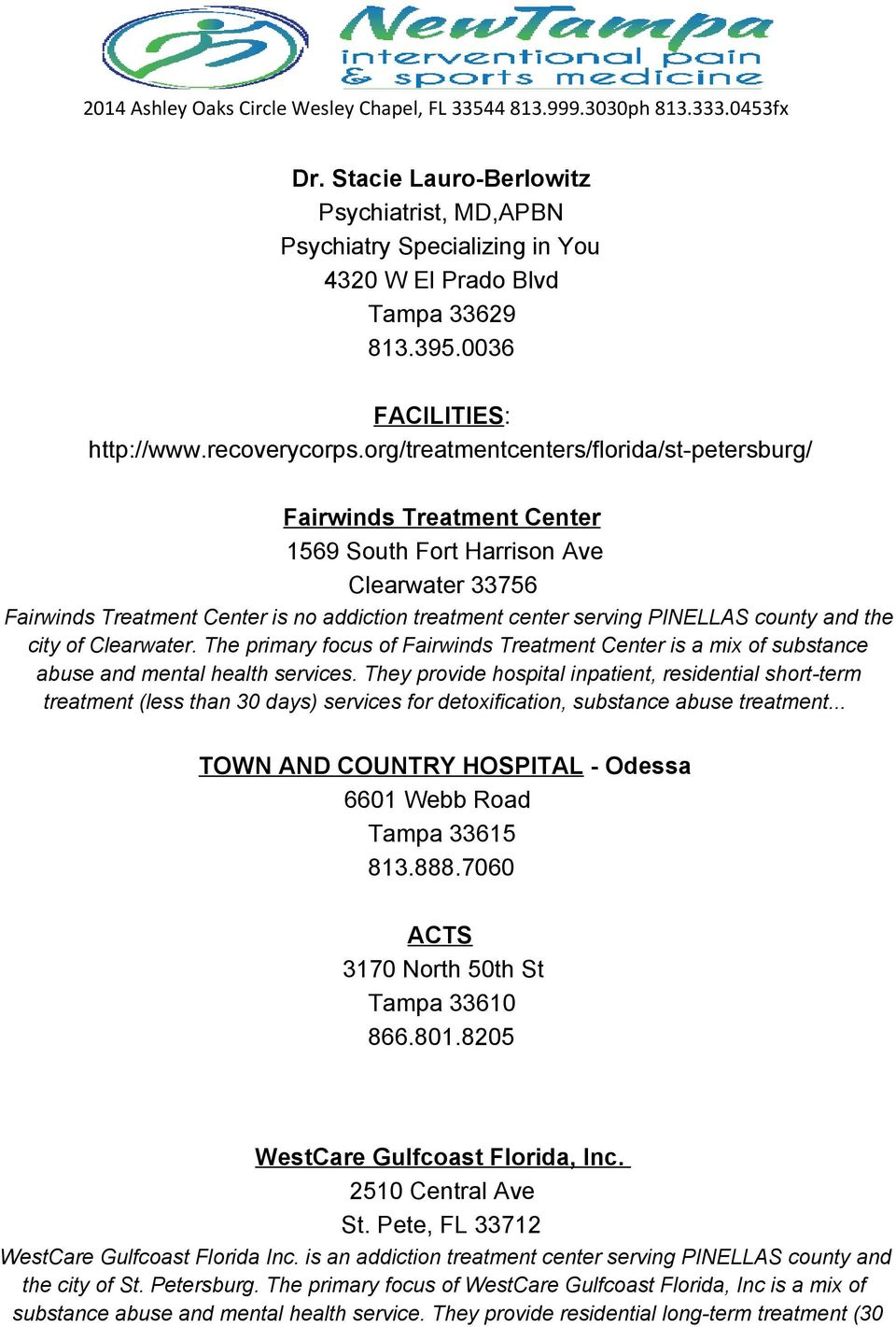 county and the city of Clearwater. The primary focus of Fairwinds Treatment Center is a mix of substance abuse and mental health services.