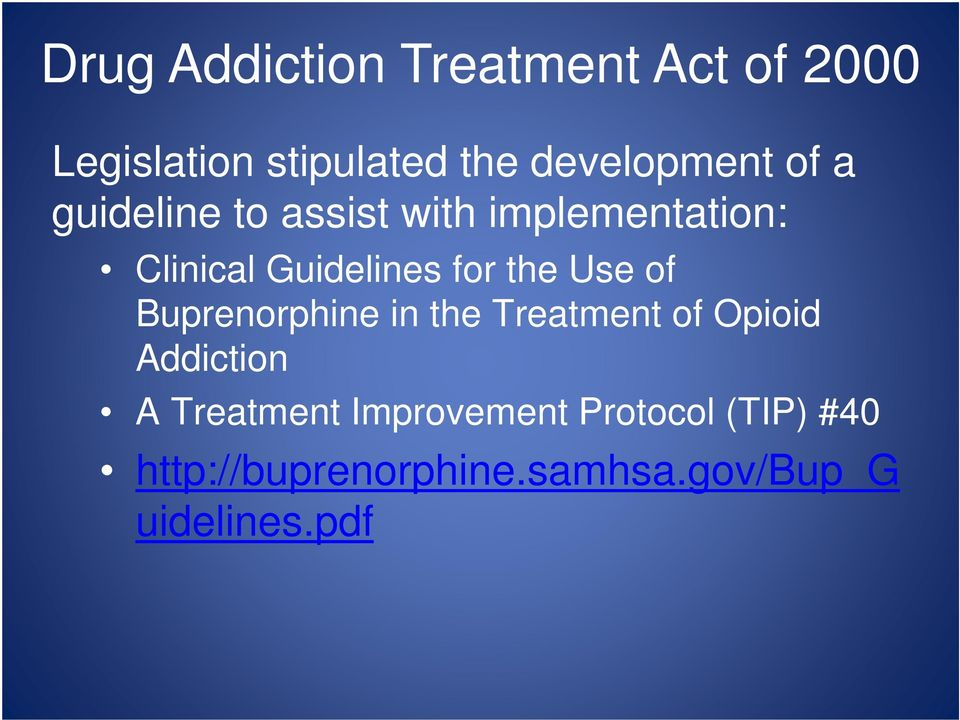 Use of Buprenorphine in the Treatment of Opioid Addiction A Treatment