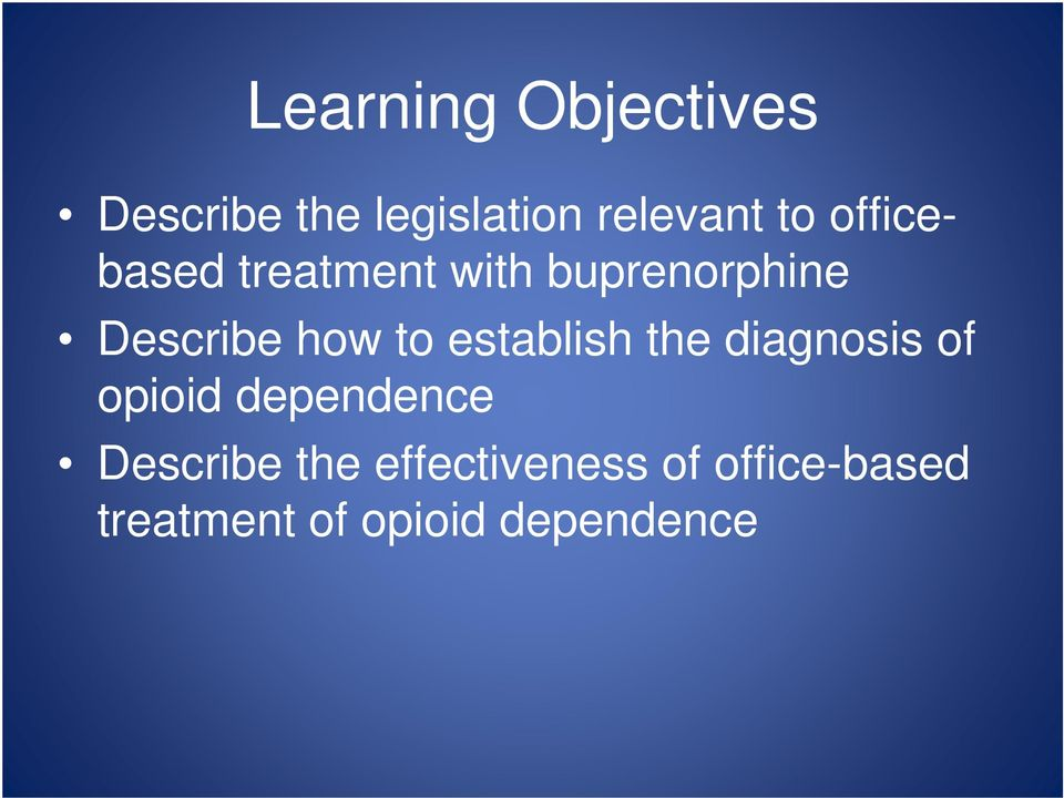 establish the diagnosis of opioid dependence Describe the