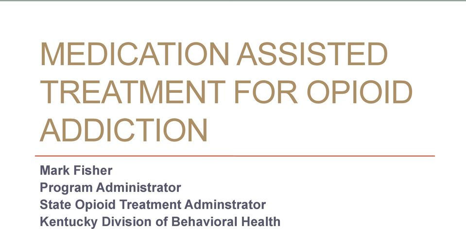 Administrator State Opioid Treatment