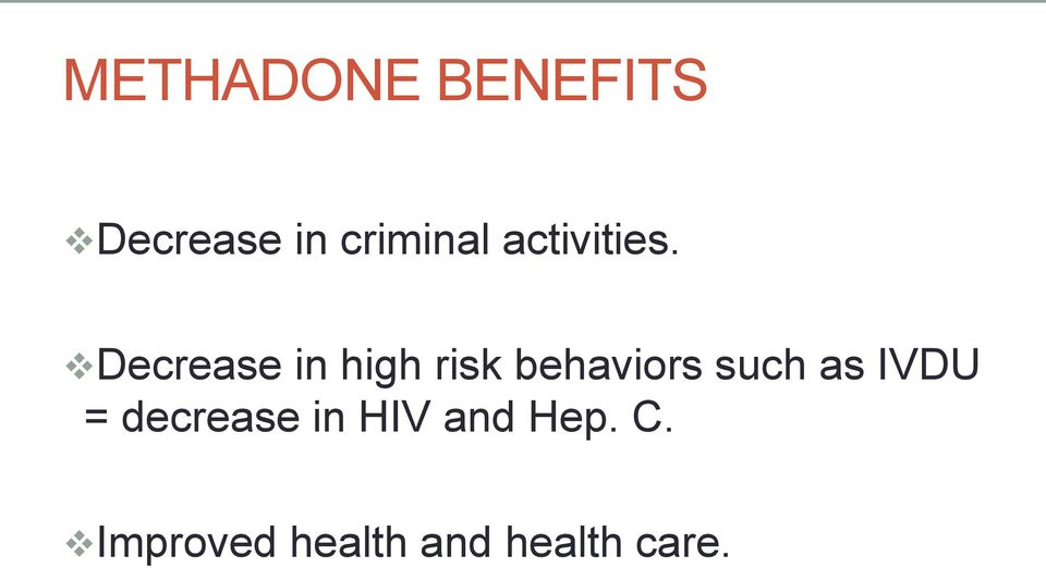 Decrease in high risk behaviors such as