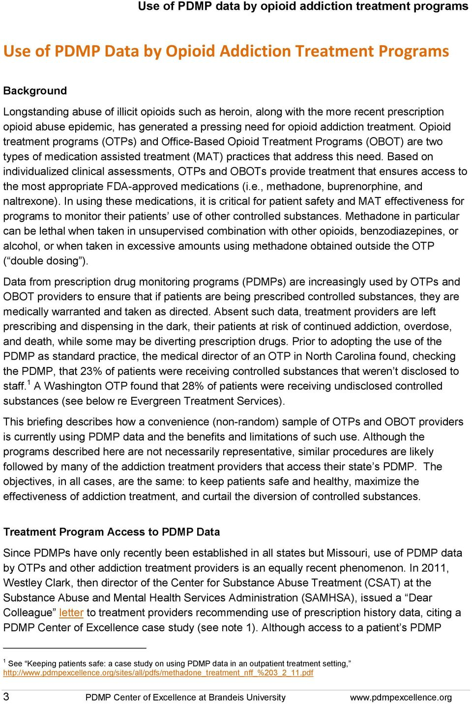 Opioid treatment programs (OTPs) and Office-Based Opioid Treatment Programs (OBOT) are two types of medication assisted treatment (MAT) practices that address this need.