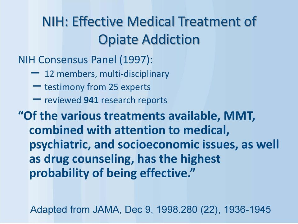 available, MMT, combined with attention to medical, psychiatric, and socioeconomic issues, as well as