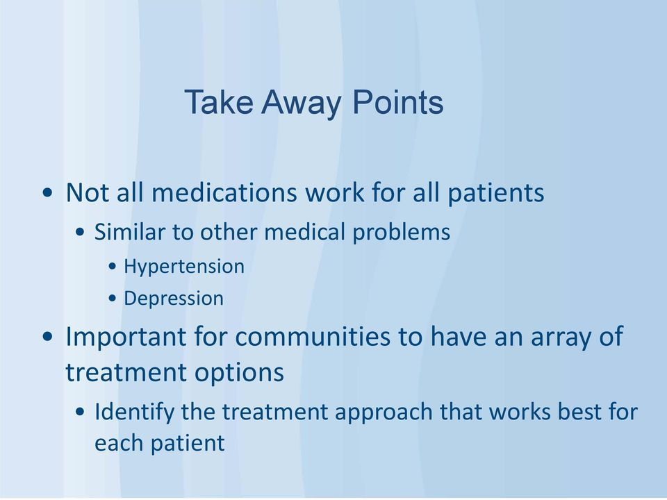 Important for communities to have an array of treatment