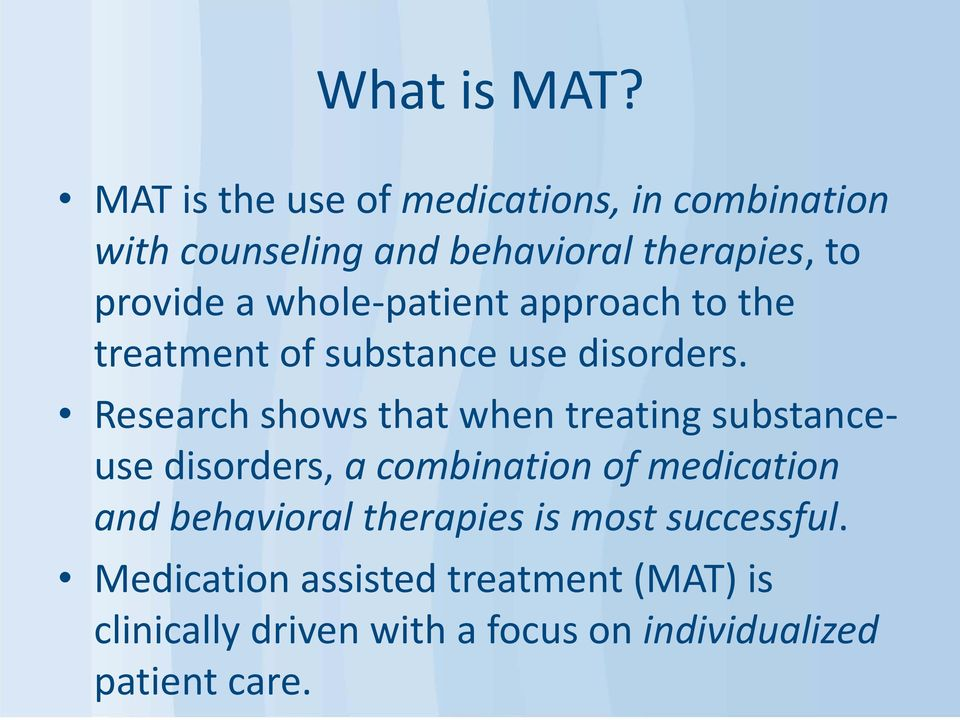 whole-patient approach to the treatment of substance use disorders.