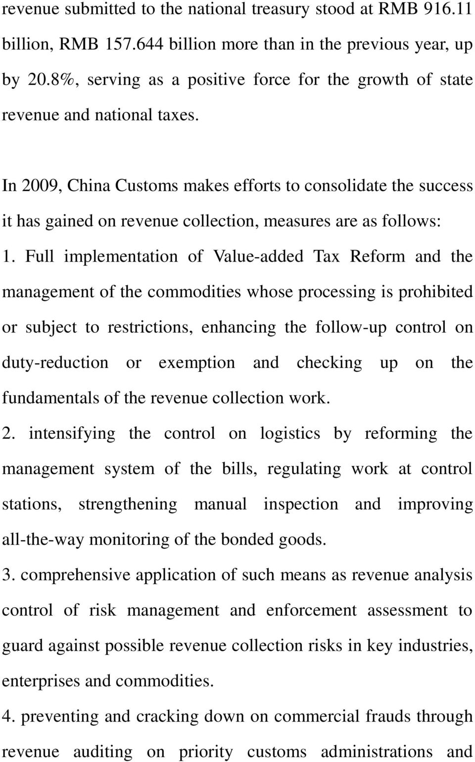 In 2009, China Customs makes efforts to consolidate the success it has gained on revenue collection, measures are as follows: 1.