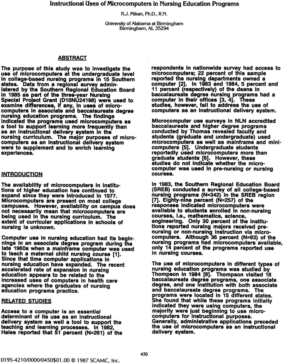 University of Alabama at Birmingham Birmingham, AL 35294 ABSTRACT The purpose of this study was to Investigate the use of microcomputers at the undergraduate level In college-based nursing programs