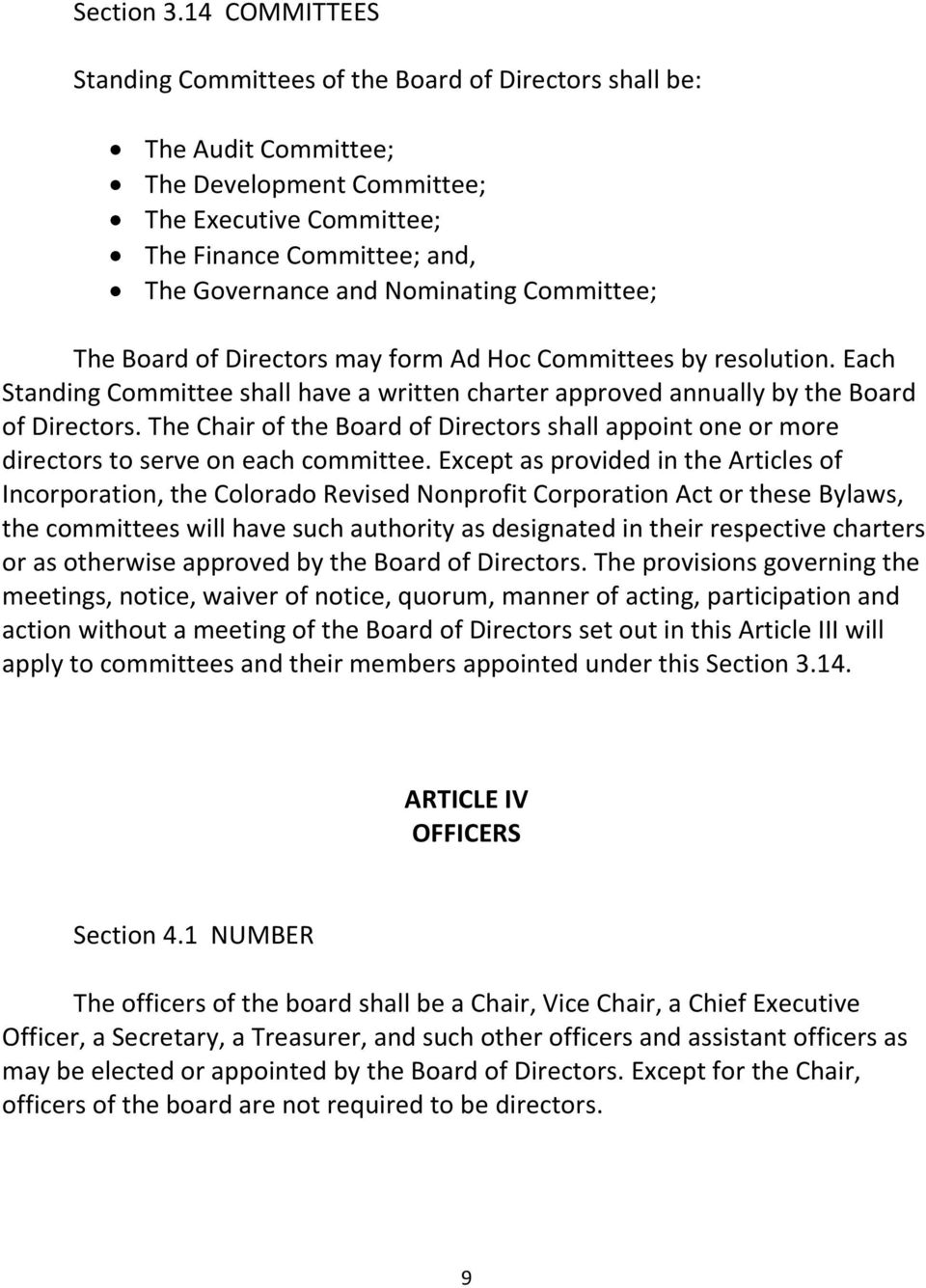 Nominating Committee; The Board of Directors may form Ad Hoc Committees by resolution. Each Standing Committee shall have a written charter approved annually by the Board of Directors.