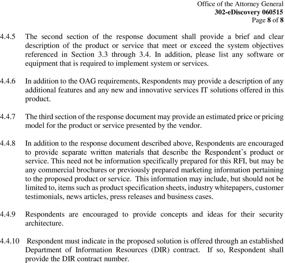 4.4.7 The third section of the response document may provide an estimated price or pricing model for the product or service presented by the vendor. 4.4.8 In addition to the response document described above, Respondents are encouraged to provide separate written materials that describe the Respondent s product or service.
