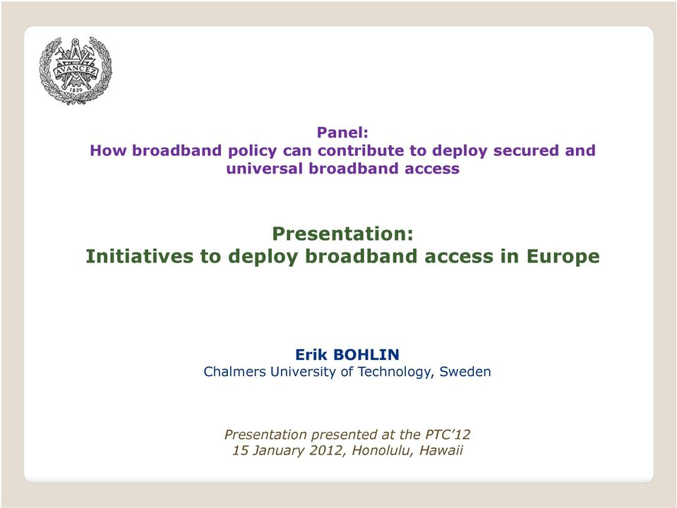 broadband access in Europe Erik BOHLIN Chalmers University of