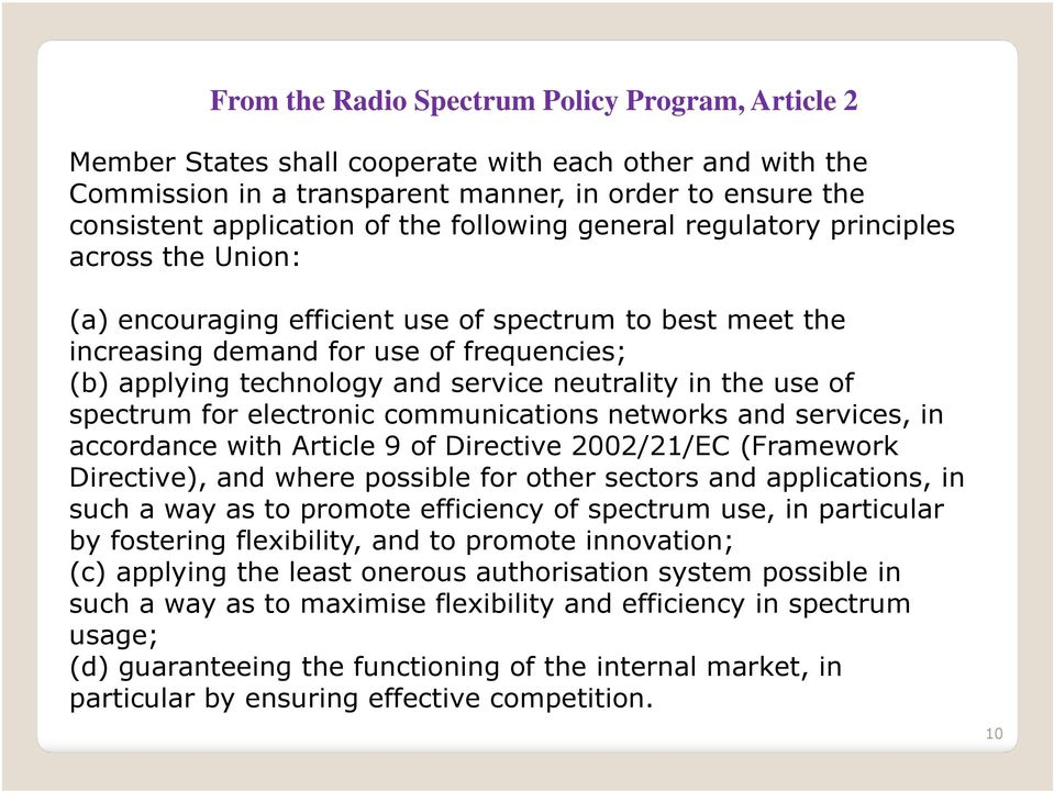 neutrality in the use of spectrum for electronic communications networks and services, in accordance with Article 9 of Directive 2002/21/EC (Framework Directive), and where possible for other sectors