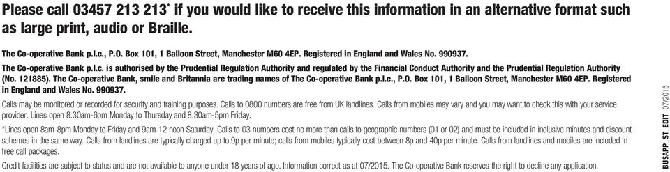 121885). The Co-operative Bank, smile and Britannia are trading names of The Co-operative Bank p.l.c., P.O. Box 101, 1 Balloon Street, Manchester M60 4EP. Registered in England and Wales No. 990937.