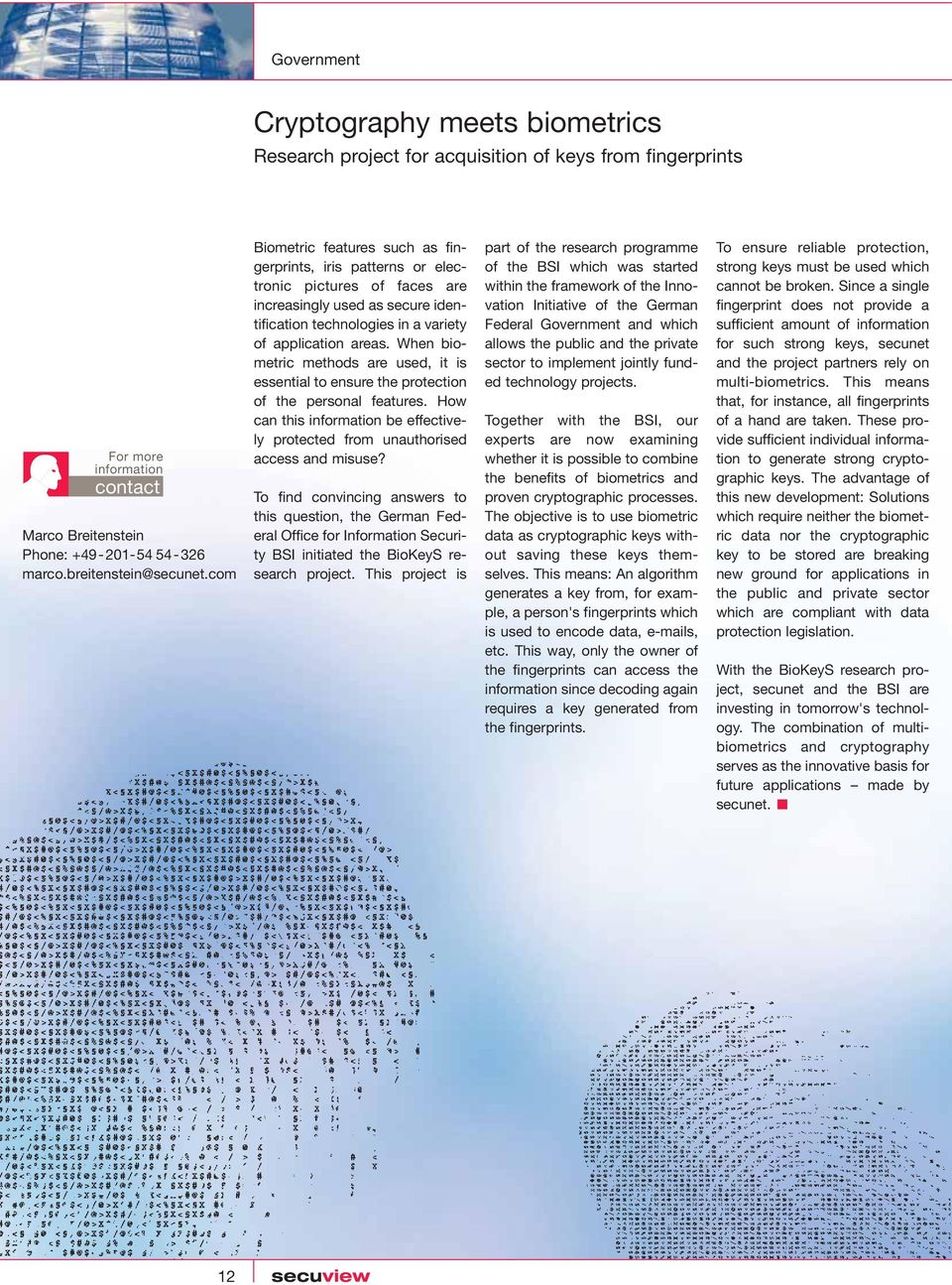 When biometric methods are used, it is essential to ensure the protection of the personal features. How can this be effectively protected from unauthorised access and misuse?