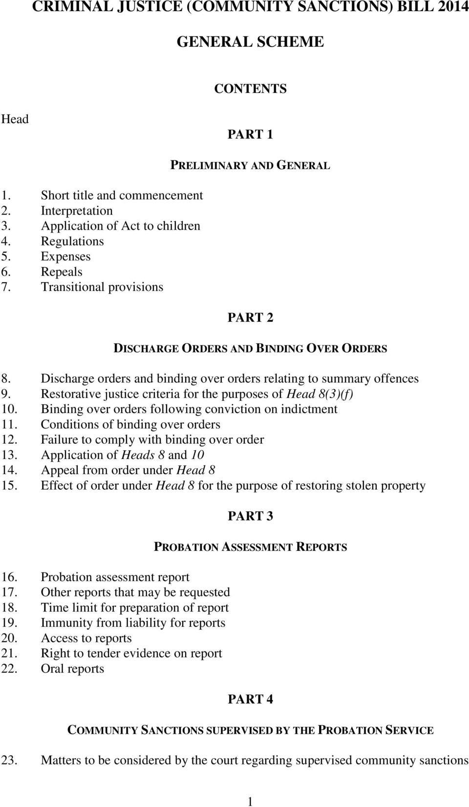 Restorative justice criteria for the purposes of Head 8(3)(f) 10. Binding over orders following conviction on indictment 11. Conditions of binding over orders 12.