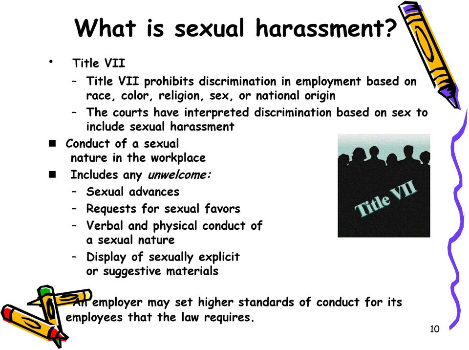 interpreted discrimination based on sex to include sexual harassment Conduct of a sexual nature in the workplace Includes any