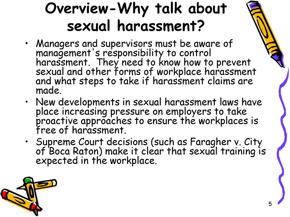 New developments in sexual harassment laws have place increasing pressure on employers to take proactive approaches to ensure the workplaces
