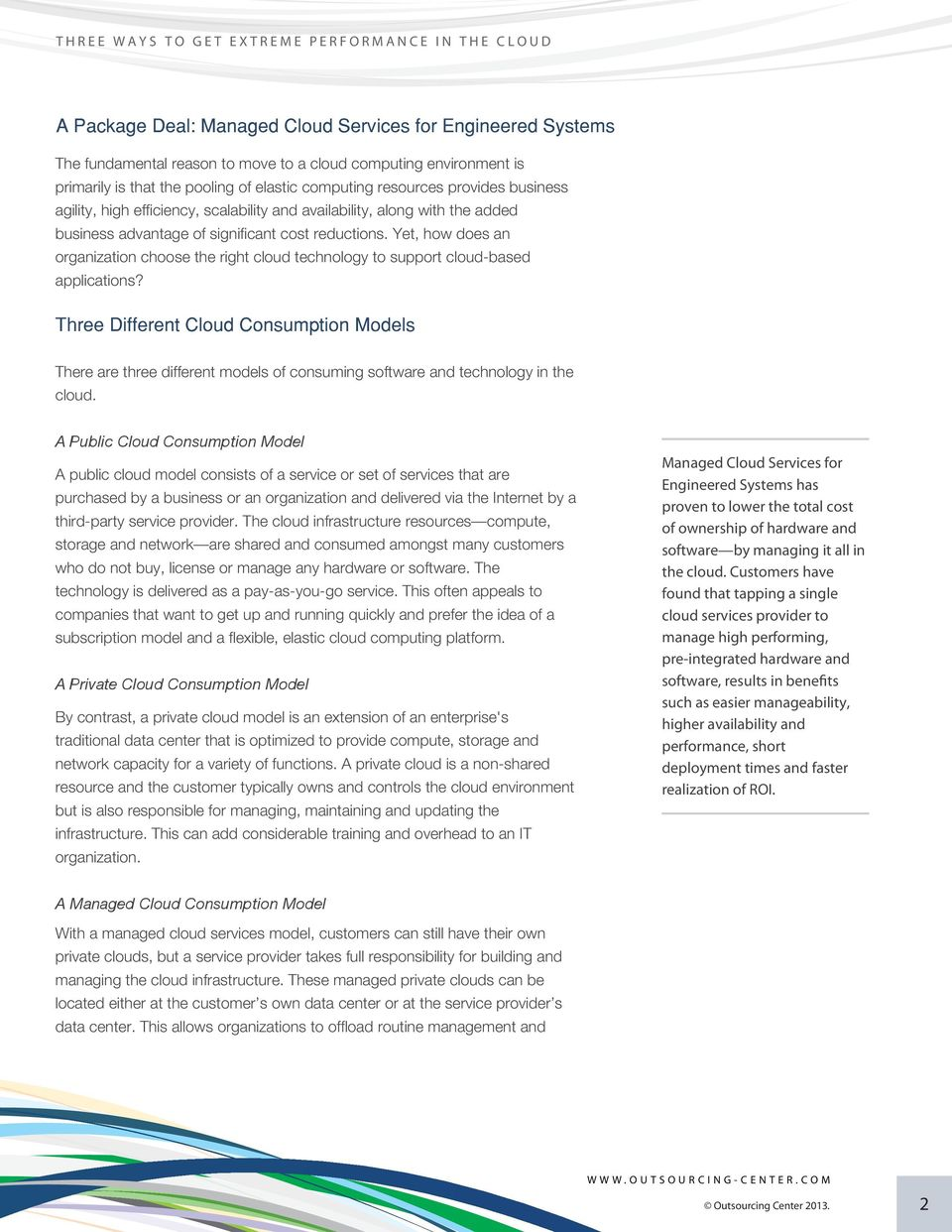 Yet, how does an organization choose the right cloud technology to support cloud-based applications?