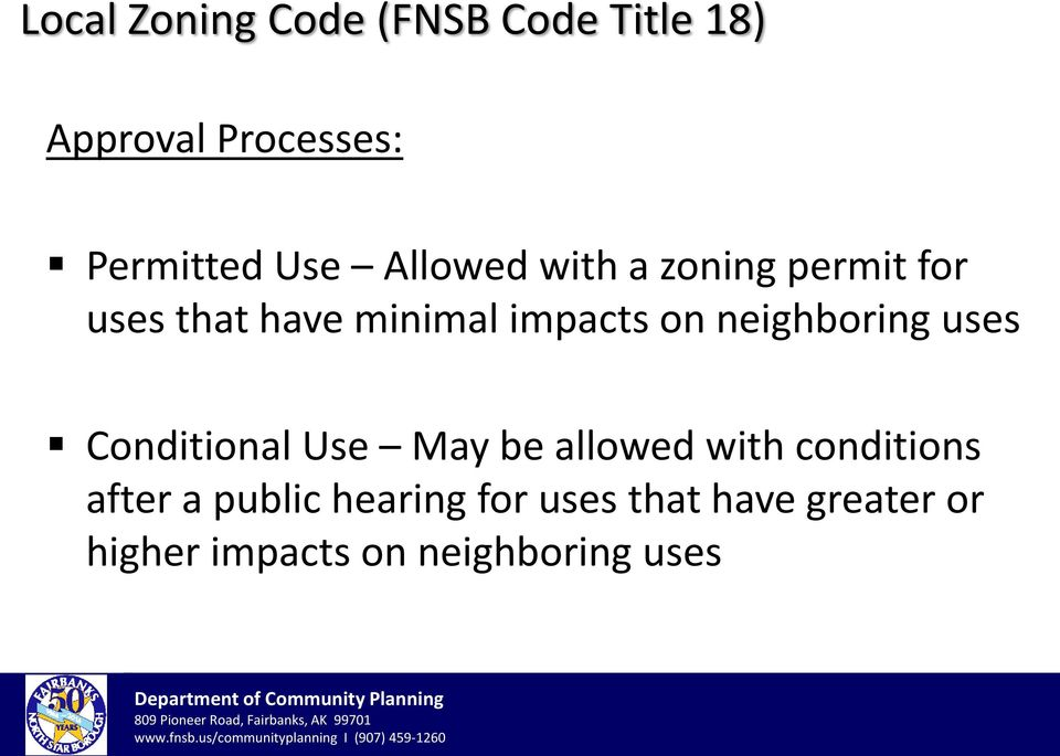 neighboring uses Conditional Use May be allowed with conditions after a