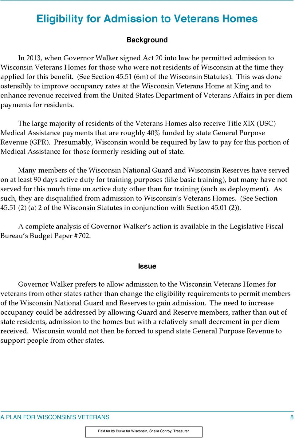 This was done ostensibly to improve occupancy rates at the Wisconsin Veterans Home at King and to enhance revenue received from the United States Department of Veterans Affairs in per diem payments