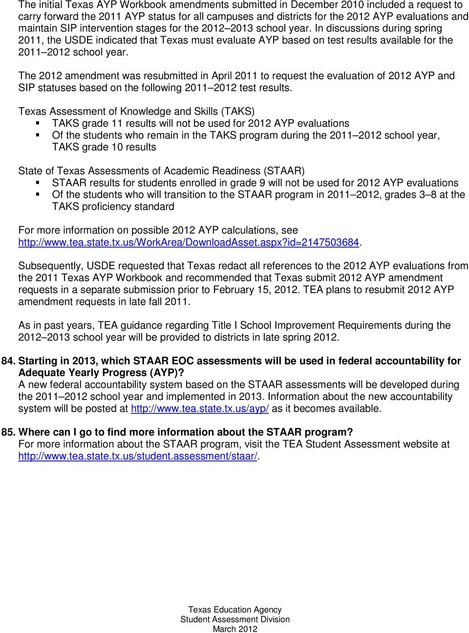 The 2012 amendment was resubmitted in April 2011 to request the evaluation of 2012 AYP and SIP statuses based on the following 2011 2012 test results.