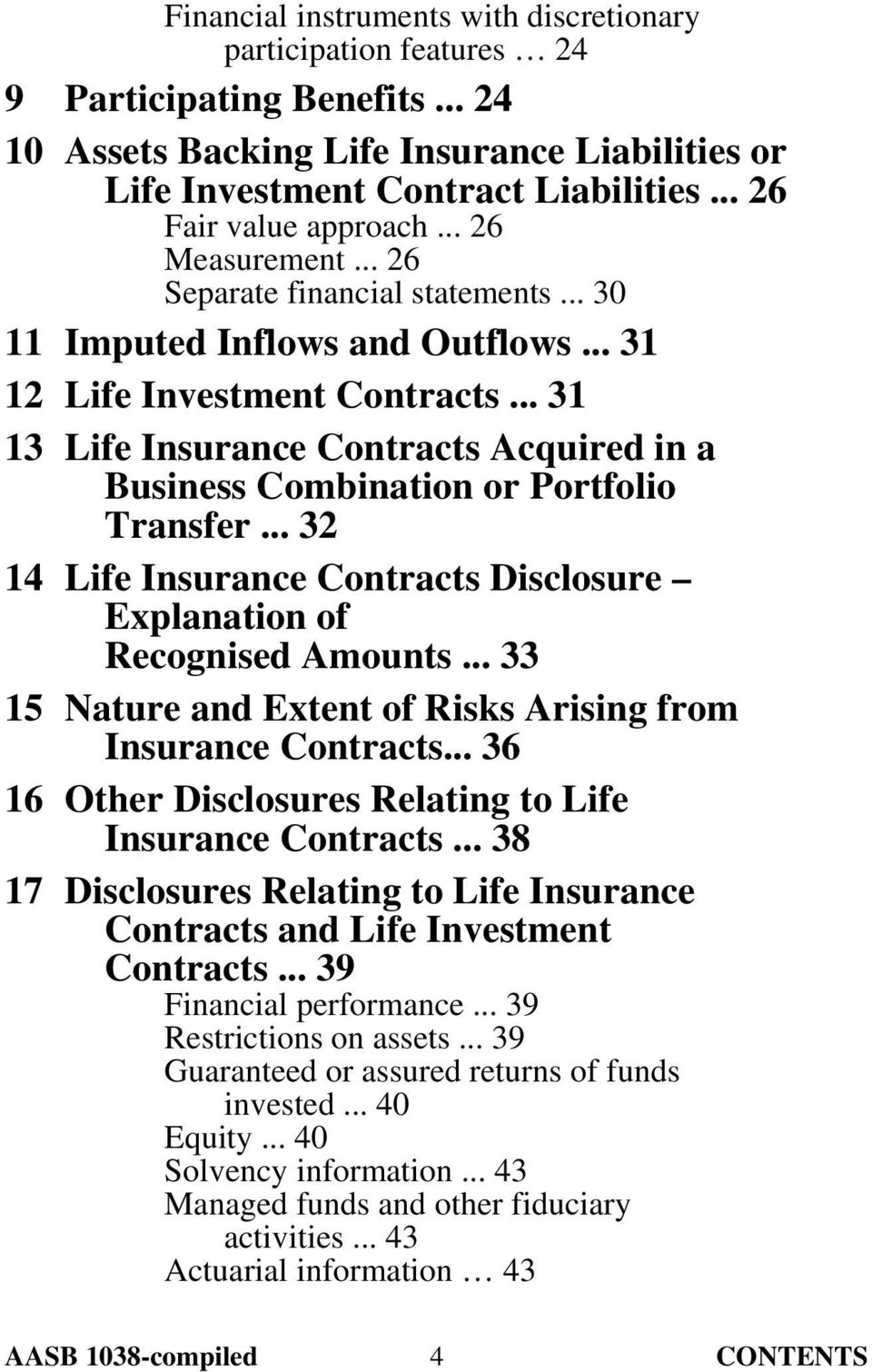 .. 31 13 Life Insurance Contracts Acquired in a Business Combination or Portfolio Transfer... 32 14 Life Insurance Contracts Disclosure Explanation of Recognised Amounts.