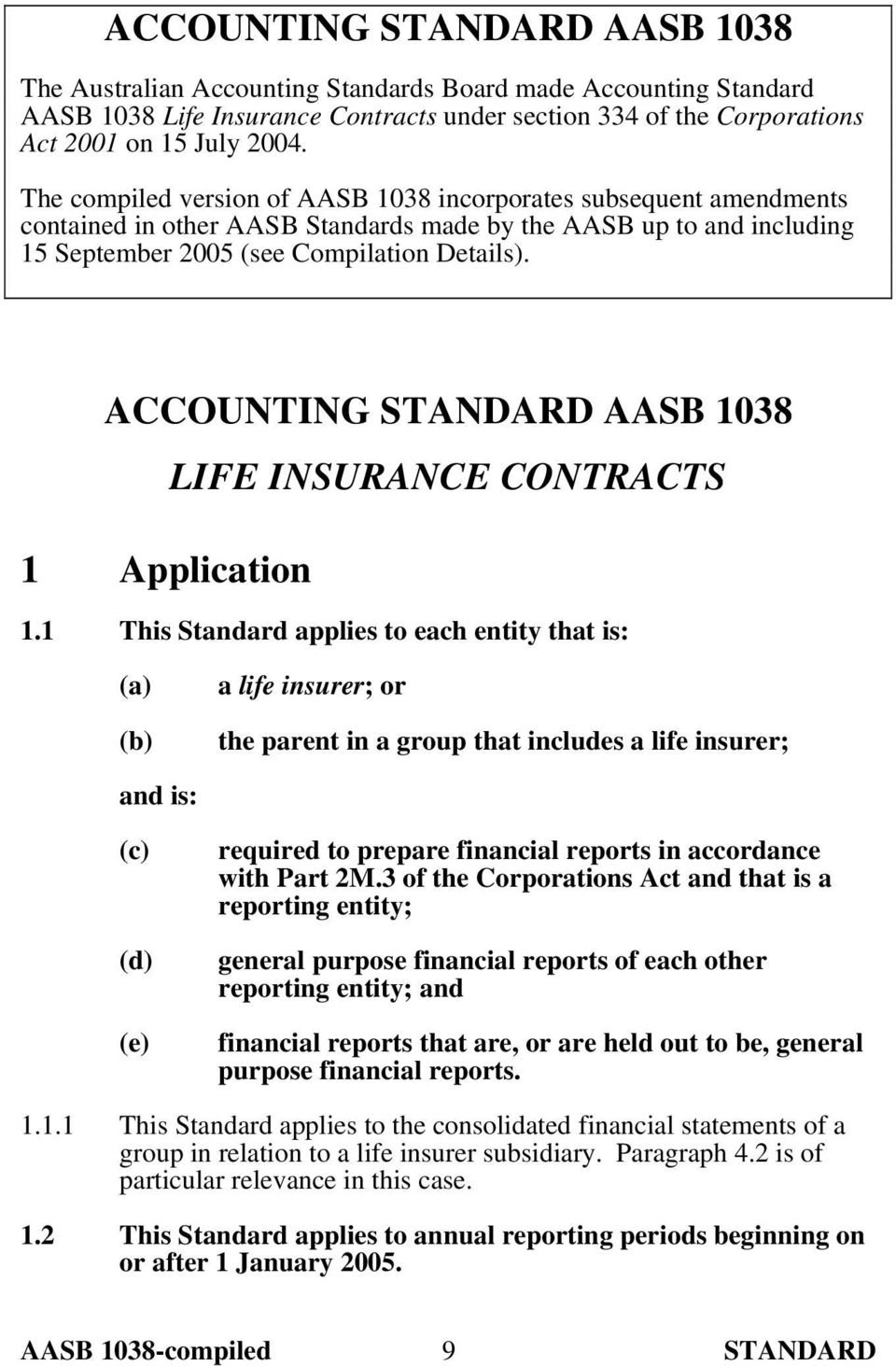 ACCOUNTING STANDARD AASB 1038 LIFE INSURANCE CONTRACTS 1 Application 1.