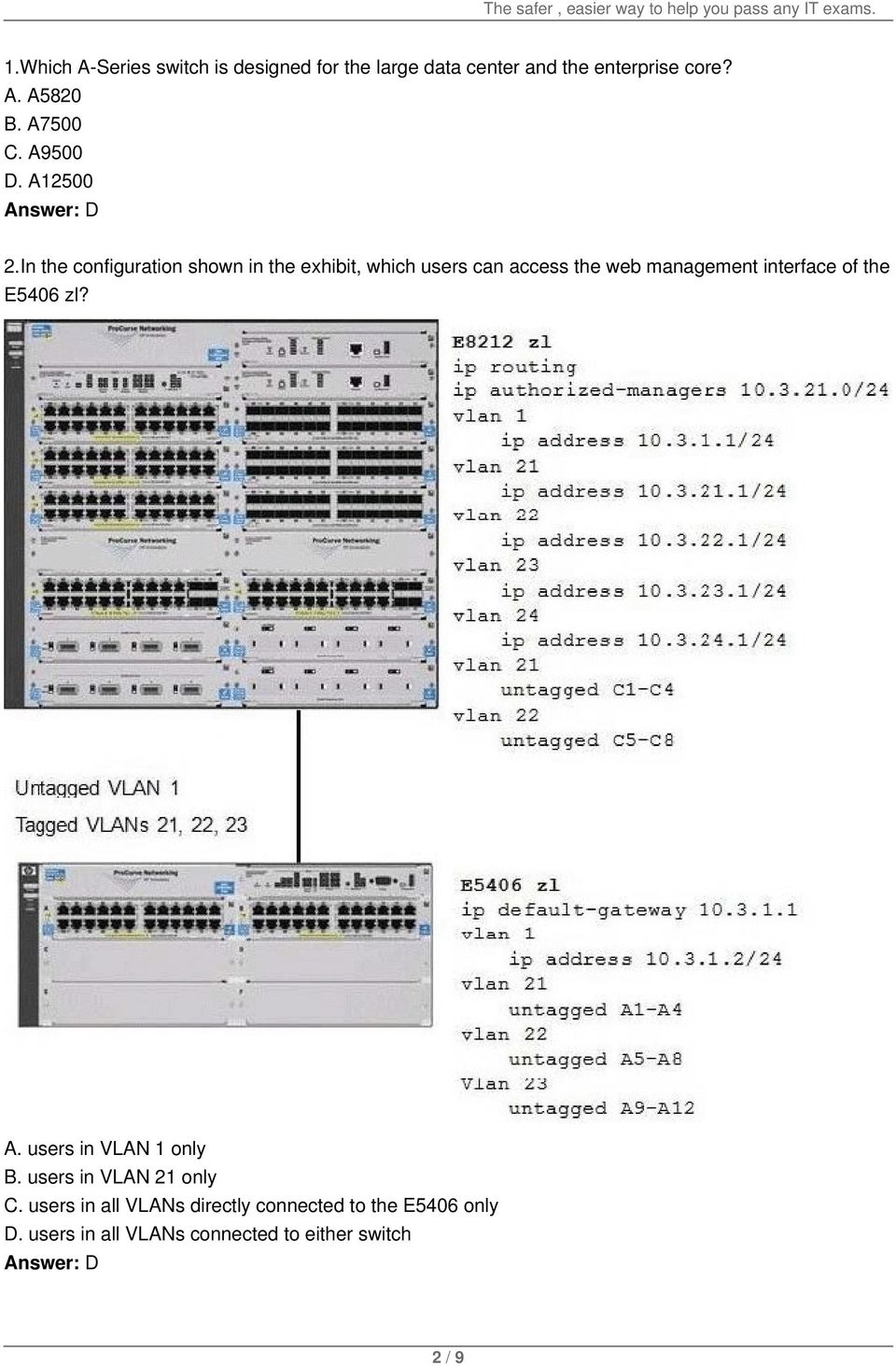 In the configuration shown in the exhibit, which users can access the web management interface of