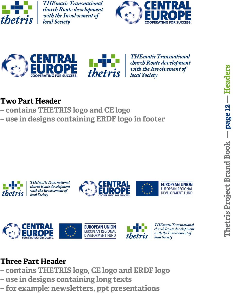 Headers Three Part Header contains THETRIS logo, CE logo and ERDF logo