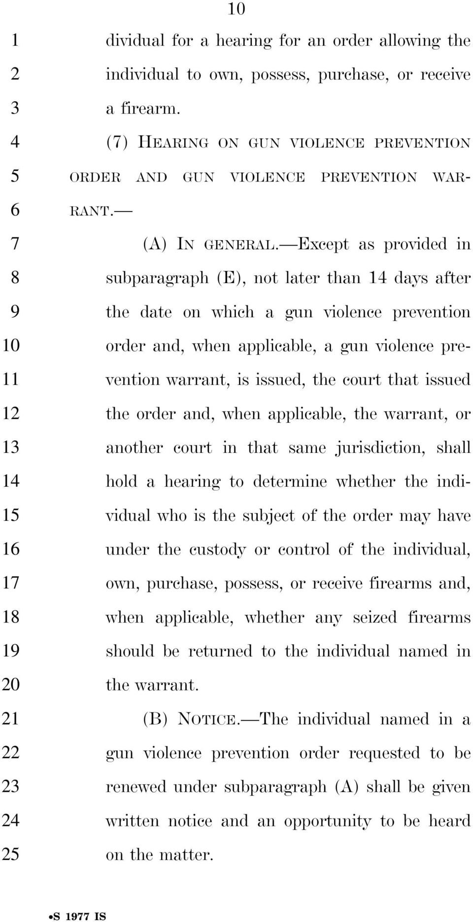 Except as provided in subparagraph (E), not later than days after the date on which a gun violence prevention order and, when applicable, a gun violence prevention warrant, is issued, the court that