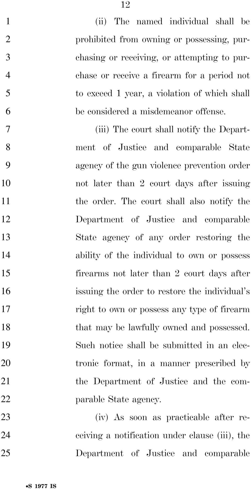 (iii) The court shall notify the Depart- ment of Justice and comparable State agency of the gun violence prevention order not later than 2 court days after issuing the order.