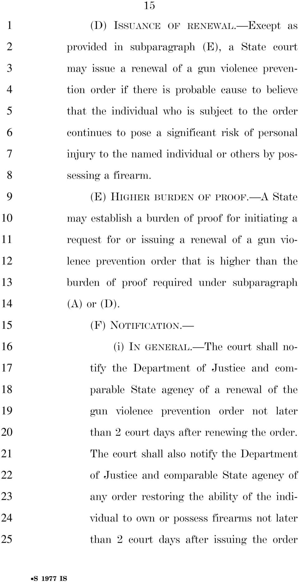 continues to pose a significant risk of personal injury to the named individual or others by pos- sessing a firearm. (E) HIGHER BURDEN OF PROOF.