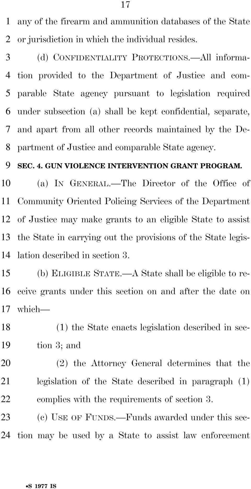 other records maintained by the De- partment of Justice and comparable State agency. SEC.. GUN VIOLENCE INTERVENTION GRANT PROGRAM. (a) IN GENERAL.