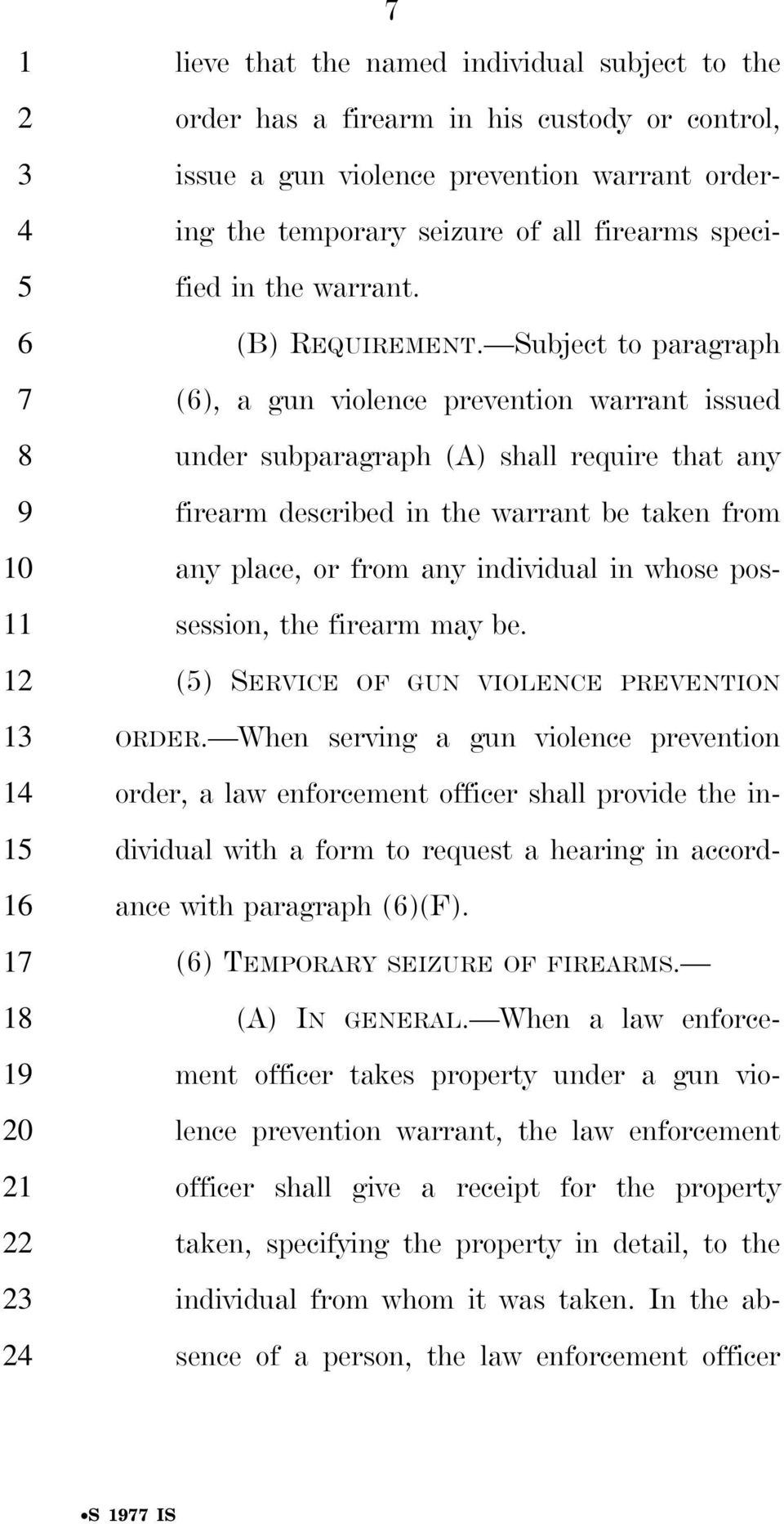 Subject to paragraph (), a gun violence prevention warrant issued under subparagraph (A) shall require that any firearm described in the warrant be taken from any place, or from any individual in