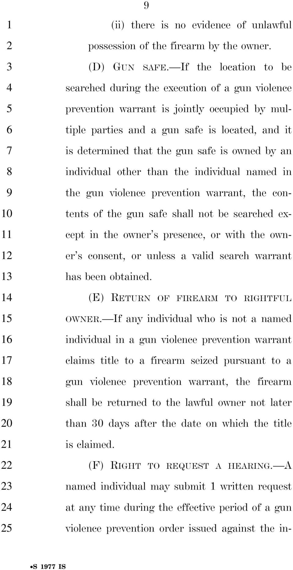 owned by an individual other than the individual named in the gun violence prevention warrant, the contents of the gun safe shall not be searched except in the owner s presence, or with the owner s