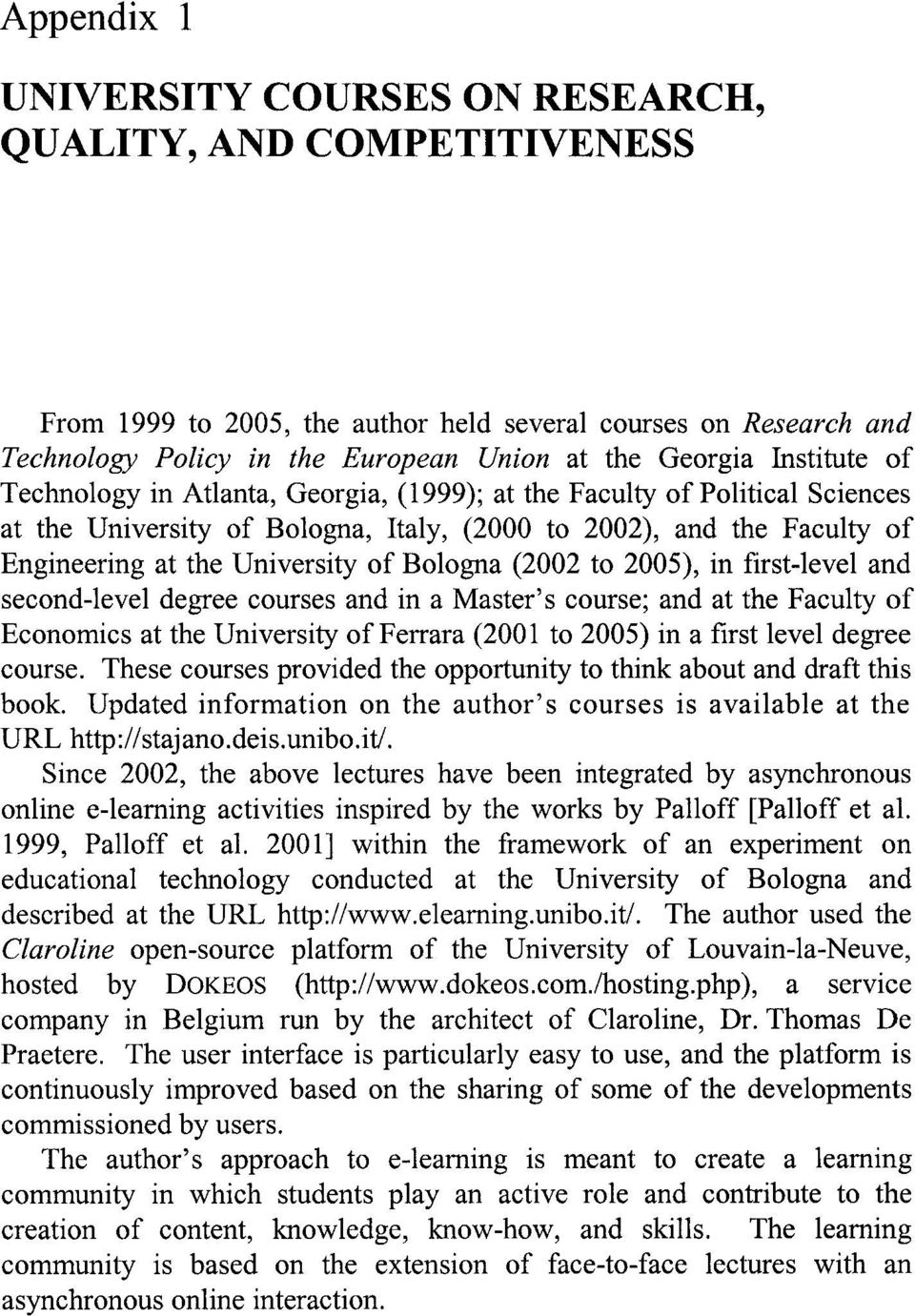 Bologna (2002 to 2005), in first-level and second-level degree courses and in a Master's course; and at the Faculty of Economics at the University of Ferrara (2001 to 2005) in a first level degree