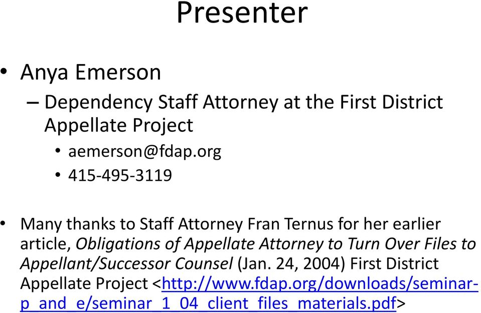 org 415-495-3119 Many thanks to Staff Attorney Fran Ternus for her earlier article, Obligations of