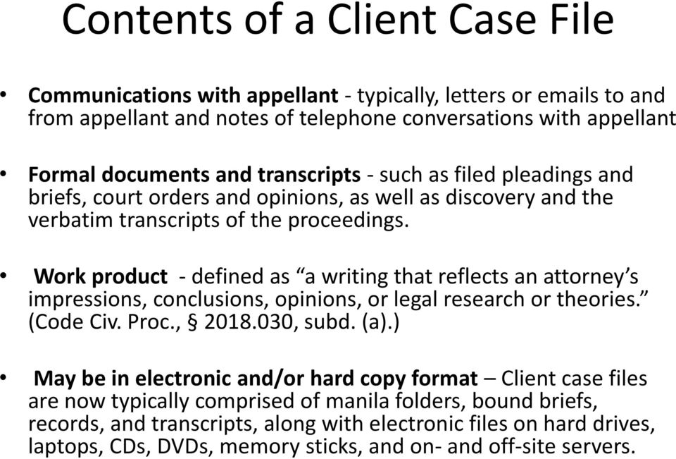 Work product - defined as a writing that reflects an attorney s impressions, conclusions, opinions, or legal research or theories. (Code Civ. Proc., 2018.030, subd. (a).