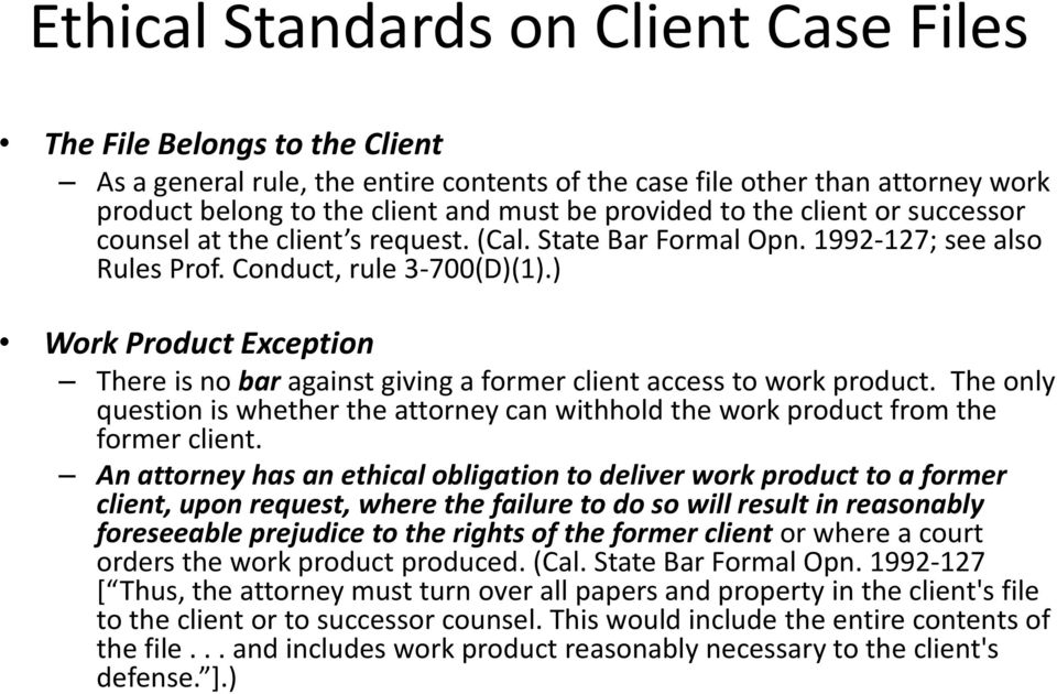 ) Work Product Exception There is no bar against giving a former client access to work product. The only question is whether the attorney can withhold the work product from the former client.