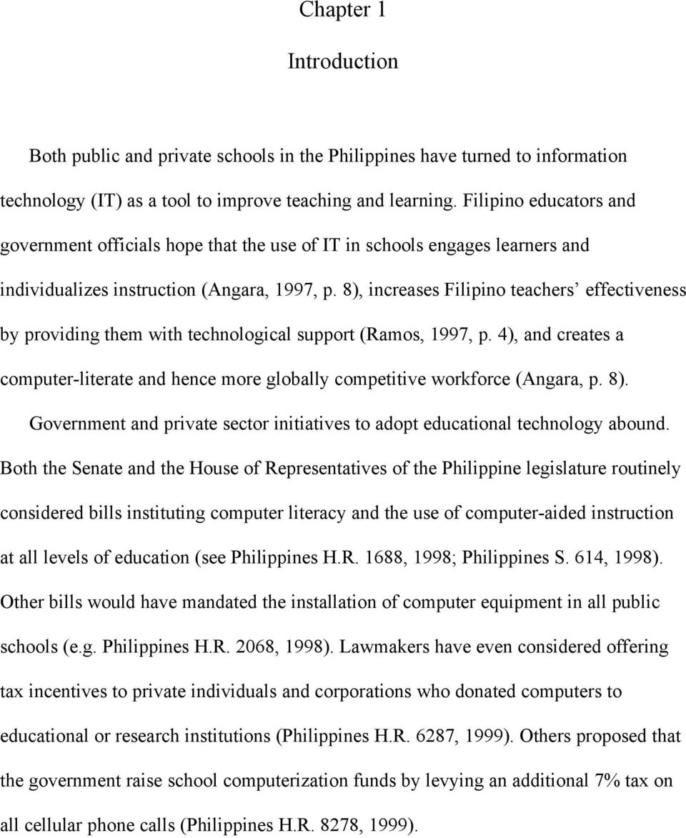 8), increases Filipino teachers effectiveness by providing them with technological support (Ramos, 1997, p.