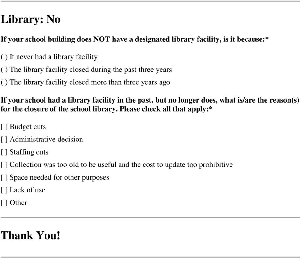 does, what is/are the reason(s) for the closure of the school library.