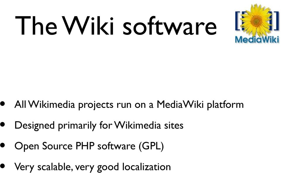primarily for Wikimedia sites Open Source