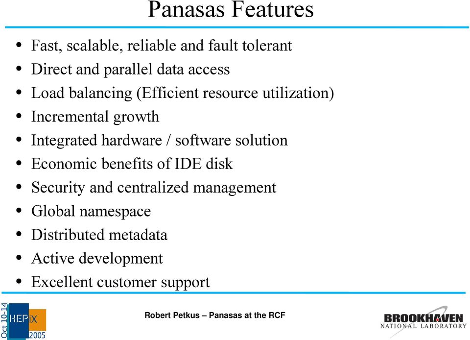 hardware / software solution Economic benefits of IDE disk Security and centralized