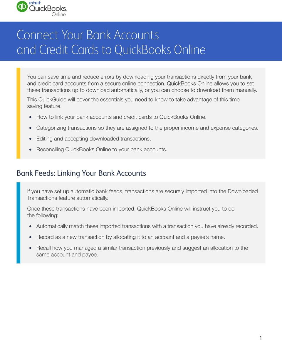This QuickGuide will cover the essentials you need to know to take advantage of this time saving feature. How to link your bank accounts and credit cards to QuickBooks Online.